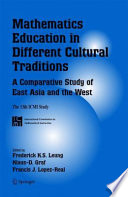 Mathematics Education in Different Cultural Traditions- A Comparative Study of East Asia and the West
