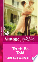 Truth Be Told  Mills   Boon Vintage Superromance   The House on Poppin Hill  Book 3  Book PDF
