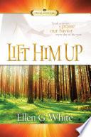 Lift Him Up
