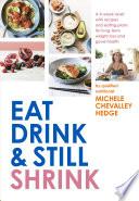 Eat Drink And Still Shrink