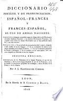 Diccionario portátil y de pronunciacion, español-frances y frances-español, al uso de ambas naciones