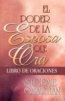 Poder de La Esposa Que Ora Libro de Oraciones  Power of a Praying Wife Book of Prayers