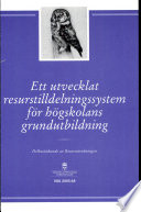 Ett utvecklat resurstilldelingssystem för högskolans grundutbildning : delbetänkande
