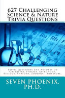 627 Challenging Science   Nature Trivia Questions