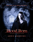 Blood Born : the beginning for sixteen year old...