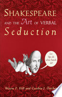 Shakespeare and the Art of Verbal Seduction
