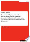 Parteien und Repräsentation durch Parlamentarier - Sind die Parteien in deutschen Parlamenten Repräsentanten des ganzen Volkes oder sind sie lediglich die Vertreter von eigenen Interessen?