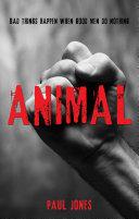 Animal - Bad Things Happen When Good Men Do Nothing