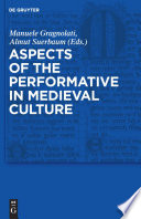 Aspects of the Performative in Medieval Culture Medieval Forms Of Textuality From Vernacular Literature To