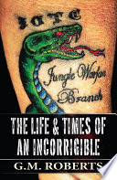The Life & Times of an Incorrigible