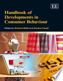 Handbook of Developments in Consumer Behaviour The Perspective Of Current Developments And Developing Areas