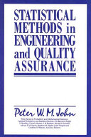 Statistical methods in engineering and quality assurance