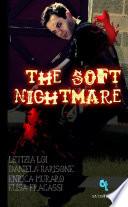 The Soft Nightmare
