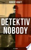 Detektiv Nobody (Gesamtausgabe in 8 Bänden)