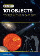 101 Objects to See in the Night Sky