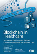 Blockchain In Healthcare : a member of the taylor & francis group,...