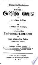 Astronomische Grundrechnung der Biblischen Geschichte Gottes und der alten V  lker  etc