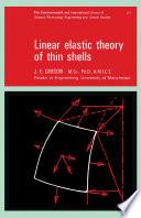 Linear Elastic Theory of Thin Shells