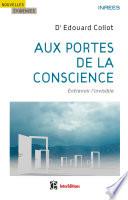 Aux portes de la conscience Psychanalyste Pour Faire Un Constat Il Existe