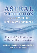 Ebook Astral Projection for Psychic Empowerment Epub Carl Llewellyn Weschcke,Joe H. Slate Apps Read Mobile