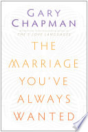 The Marriage You've Always Wanted : york times #1 bestseller, the 5...