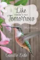 Like There's No Tomorrow