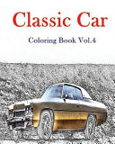 Classic Car   Coloring Book Vol  4