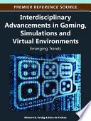 Interdisciplinary Advancements in Gaming, Simulations and Virtual Environments: Emerging Trends