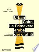 Urban Cairo  La primavera araba dei graffiti