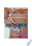 Belly Fat Cure Secret Tips The Ultimate Guide To Be Belly Fat Free Quickly By Implementing Belly Fat Diet And Belly Fat Exercises Only