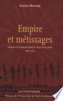 Empire et métissages Indiens et Français dans le Pays d'en Haut, 1660-1715