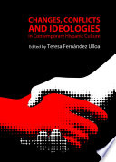 Changes, Conflicts and Ideologies in Contemporary Hispanic Culture