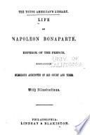 Life of Napoleon Bonaparte  Emperor of the French