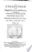 A Collection Of Original Letters and Papers, Concerning the Affairs of England