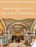 Ready Reference Treatise: From the Mixed Up Files of Mrs. Basil E. Frankweiler