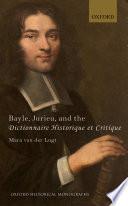 Bayle  Jurieu  and the Dictionnaire Historique et Critique