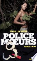 Police des moeurs no84 Medellin blues