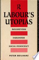 Labour s Utopias
