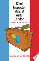 Chief Inspector Maigret Visits London Up A Tale Of Evil