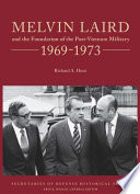 Melvin Laird and the Foundation of the Post-Vietnam Military, 1969-1973 To Reconstitute The Department Of