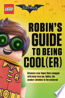 Robin s Guide to Being Cool er   The LEGO Batman Movie