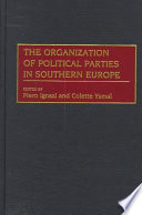 The Organization of Political Parties in Southern Europe