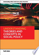 Understanding theories and concepts in social policy