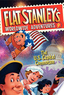 Flat Stanley s Worldwide Adventures  9  The US Capital Commotion