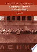 Collective Leadership in Soviet Politics