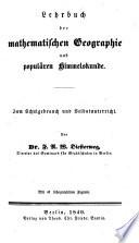 Lehrbuch der mathematischen geographie und popul  re himmelskunde