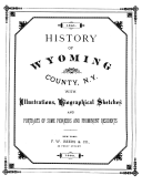 History of Wyoming County  N Y   with Illustrations  Biographical Sketches and Portraits of Some Pioneers and Prominent Residents