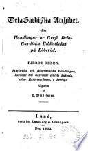 Delagardiska archivet  eller  Handlingar ur Grefl  Delagardiska bibliotheket p   L  ber  d  utg  af P  Wieselgren