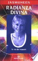 Radianza divina  Le vie dei maestri