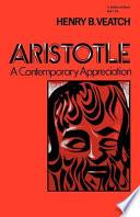 Aristotle  a Contemporary Appreciation